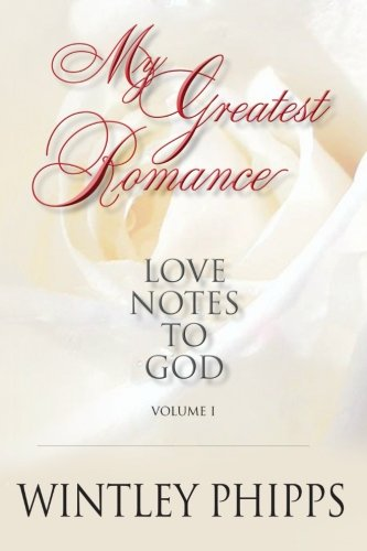 My Greatest Romance: Love Notes To God