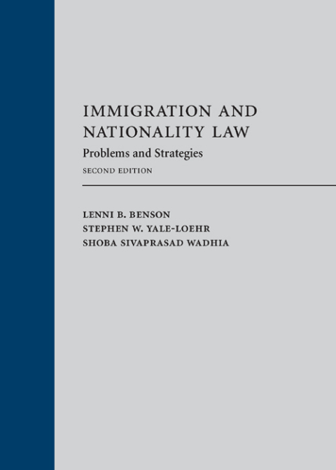 Immigration and Nationality Law: Problems and Strategies, Second Edition