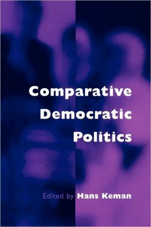 Comparative Democratic Politics: A Guide To Contemporary Theory And Research