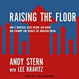 Raising The Floor: How A Universal Basic Income Can Renew Our Economy And Rebuild The American Dream (mp3 Cd)