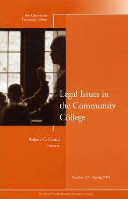 Legal Issues In The Community College: New Directions For Community Colleges, Number 125