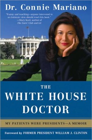 The White House Doctor: My Patients Were Presidents - A Memoir