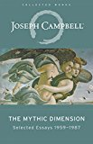 The Mythic Dimension: Selected Essays 1959–1987 (The Collected Works of Joseph Campbell)