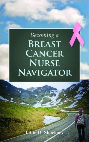 Becoming a Breast Center Nurse Navigator