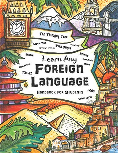 Learn Any Foreign Language: Handbook for Students | The Thinking Tree | Travel, Funny Phrases, Word Games, Movie Time