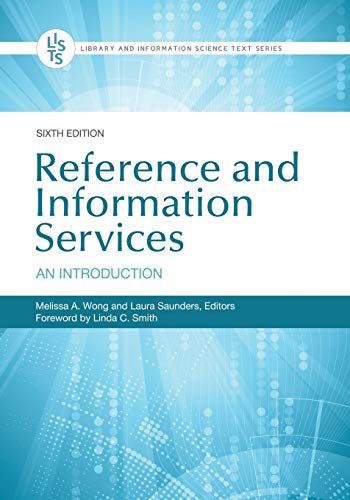 Reference and Information Services: An Introduction, 6th Edition (Library and Information Science Text)