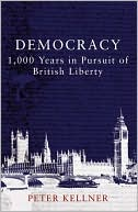 Democracy: 1,000 Years In Pursuit Of British Liberty
