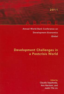 Annual World Bank Conference On Development Economics 2011: Development Challenges In A Post-crisis World (annual World Bank Conference On Development Economics (global))