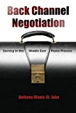 Back Channel Negotiation: Security In Middle East Peace Process (syracuse Studies On Peace And Conflict Resolution)