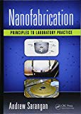 Nanofabrication: Principles to Laboratory Practice (Optical Sciences and Applications of Light)