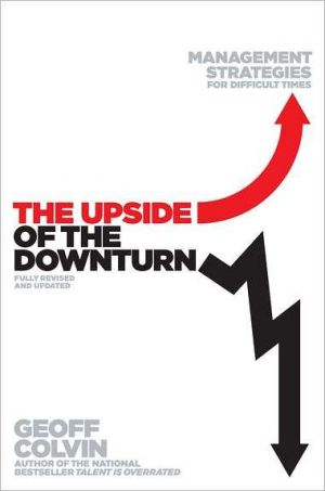 The Upside Of The Downturn: Management Strategies For Difficult Times