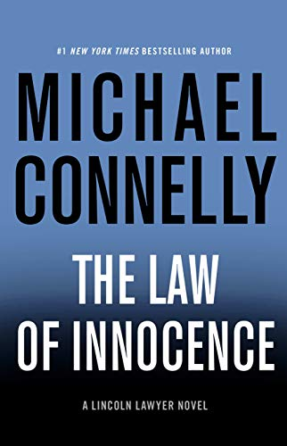 Law of Innocence (A Lincoln Lawyer Novel, Book 6)