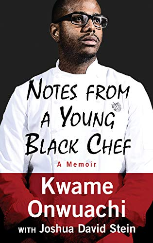 Notes From A Young Black Chef: A Memoir (thorndike Press Large Print Biographies & Memoirs Series)