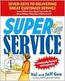 Super Service: Seven Keys To Delivering Great Customer Service