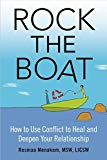 Rock the Boat: How to Use Conflict to Heal and Deepen Your Relationship