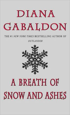 . A Breath of Snow and Ashes (Outlander Series #6) .