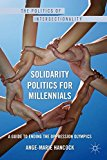Solidarity Politics for Millennials (The Politics of Intersectionality)