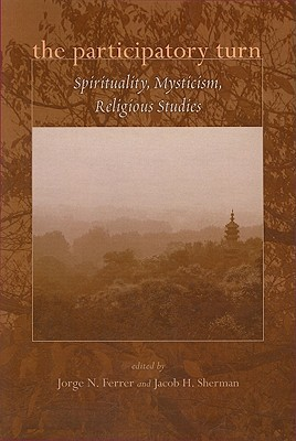 The Participatory Turn: Spirituality, Mysticism, Religious Studies
