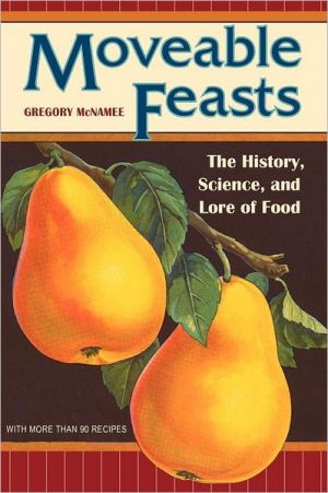 Moveable Feasts: The History, Science, And Lore Of Food (at Table)