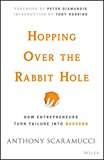 Hopping Over The Rabbit Hole: How Entrepreneurs Turn Failure Into Success
