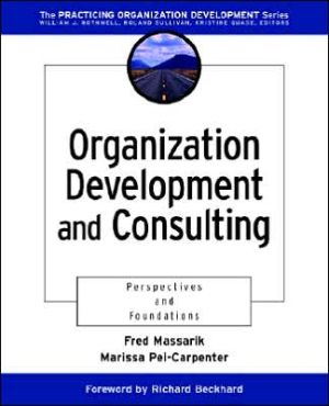 Organization Development And Consulting: Perspectives And Foundations (practicing Organization Development Series)
