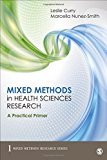 Mixed Methods in Health Sciences Research: A Practical Primer (Mixed Methods Research Series)