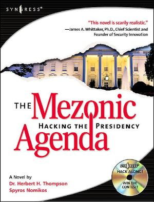 The Mezonic Agenda, Hacking the Presidency: Hack Along with the Heroes and Villains as the American Presidency Hangs in the Balance of Cyber-space... (Cyber-Fiction)