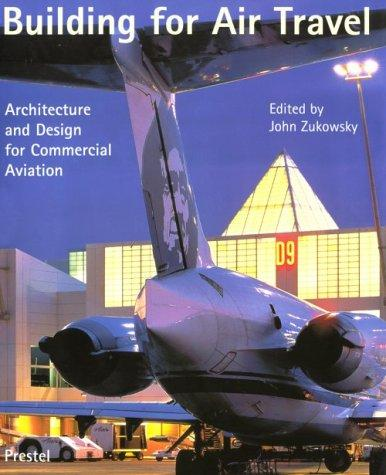 Building for Air Travel: Architecture and Design for Commercial Aviation (Architecture & Design)