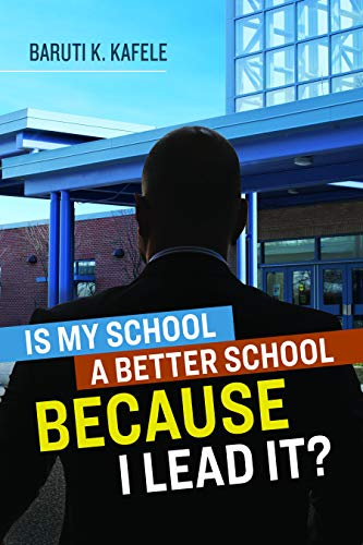 Is My School A Better School Because I Lead It?