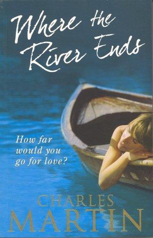 Where The River Ends: A Novel.