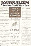 Journalism in the Civil War Era (Mediating American History)