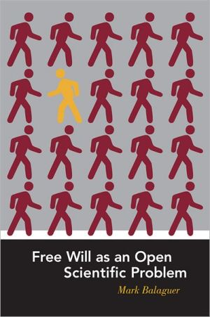 Free Will as an Open Scientific Problem (A Bradford Book)