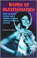 Women Of Blaxploitation: How The Black Action Film Heroine Changed American Popular Culture