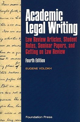 Academic Legal Writing: Law Review Articles, Student Notes, Seminar Papers, And Getting On Law Review (university Casebook)
