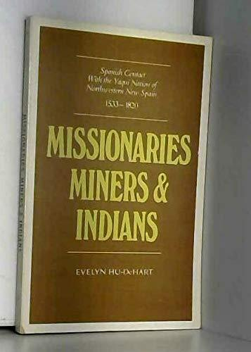Missionaries, Miners, And Indians: Spanish Contact With The Yaqui Nation Of Northwestern New Spain, 1533–1820