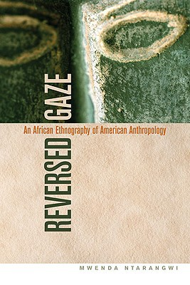 Reversed Gaze: An African Ethnography of American Anthropology
