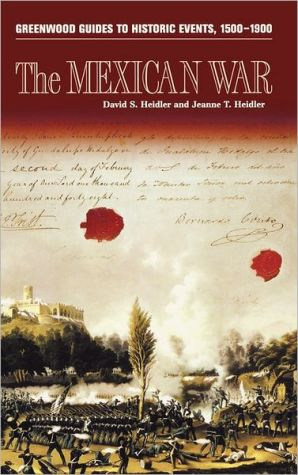 The Mexican War (Greenwood Guides to Historic Events 1500-1900)