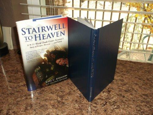 Stairwell To Heaven: A 9-11 World Trade Center Survivors Story