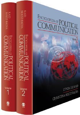 Encyclopedia Of Political Communication