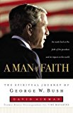 . A Man of Faith : The Spiritual Journey of George W. Bush .