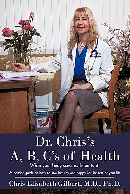 Dr. Chris's A, B, C's Of Health: When Your Body Screams, Listen To It!