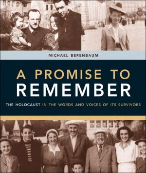 A Promise to Remember: Holocaust in the Words and Voices of Its Survivors
