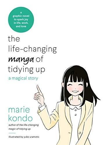 The Life-changing Manga Of Tidying Up: A Magical Story To Spark Joy In Life, Work And Love