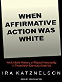 When Affirmative Action Was White: An Untold History Of Racial Inequality In Twentieth-century America (cd)