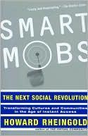 Smart Mobs: The Next Social Revolution