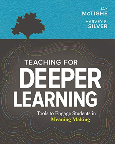 Teaching for Deeper Learning: Tools to Engage Students in Meaning Making