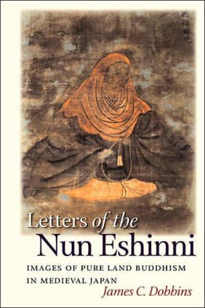 Letters Of The Nun Eshinni: Images Of Pure Land Buddhism In Medieval Japan