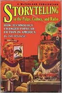 Storytelling In The Pulps, Comics, And Radio: How Technology Changed Popular Fiction In America