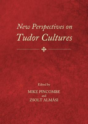 New Perspectives on Tudor Cultures