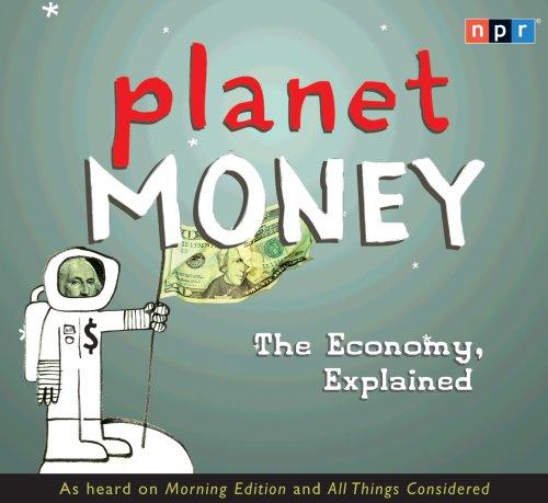 Planet Money: The Economy, Explained